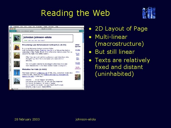 Reading the Web • 2 D Layout of Page • Multi-linear (macrostructure) • But