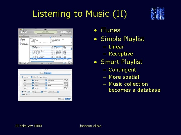 Listening to Music (II) • i. Tunes • Simple Playlist – Linear – Receptive
