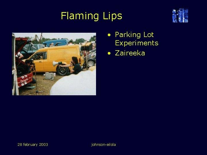 Flaming Lips • Parking Lot Experiments • Zaireeka 28 february 2003 johnson-eilola