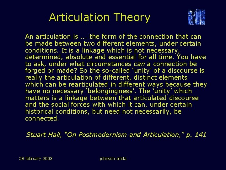 Articulation Theory An articulation is. . . the form of the connection that can