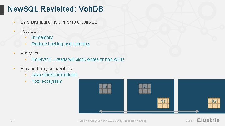 New. SQL Revisited: Volt. DB • Data Distribution is similar to Clustrix. DB •