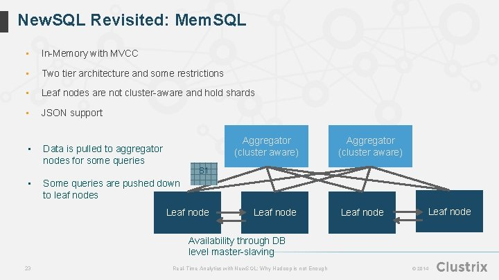 New. SQL Revisited: Mem. SQL • In-Memory with MVCC • Two tier architecture and