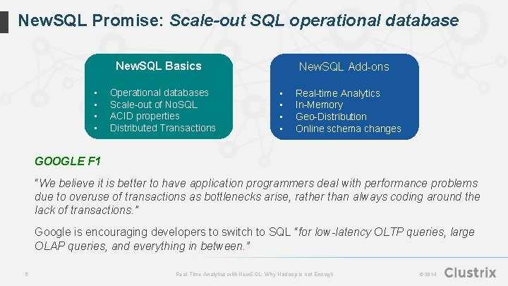 New. SQL Promise: Scale-out SQL operational database New. SQL Basics • • Operational databases