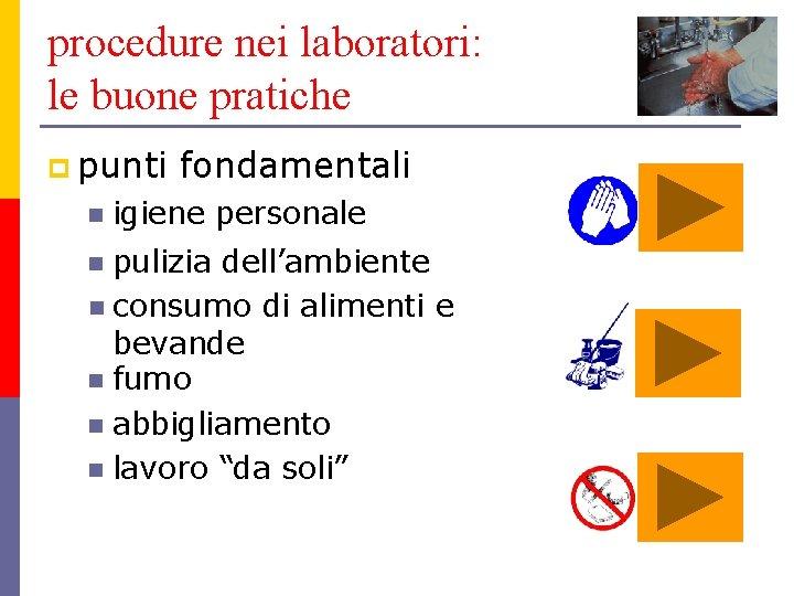 procedure nei laboratori: le buone pratiche p punti n fondamentali igiene personale pulizia dell'ambiente