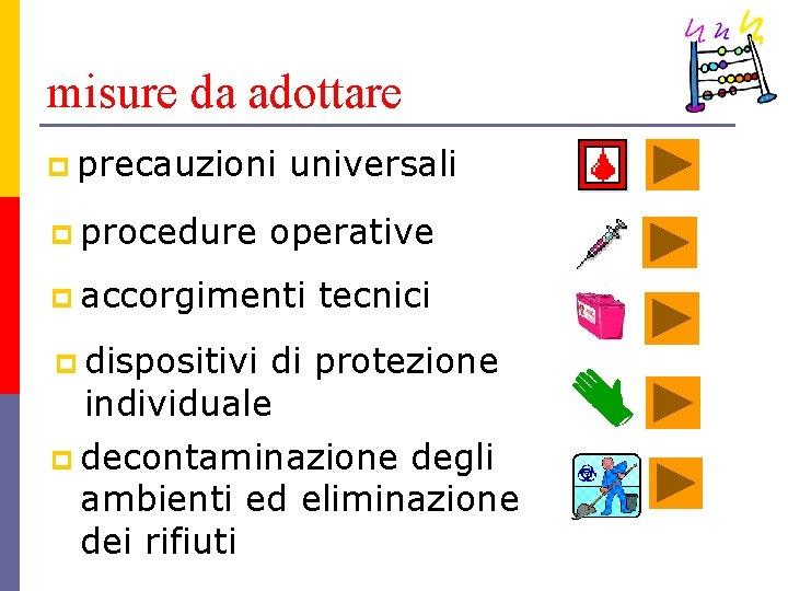 misure da adottare p precauzioni p procedure universali operative p accorgimenti tecnici p dispositivi