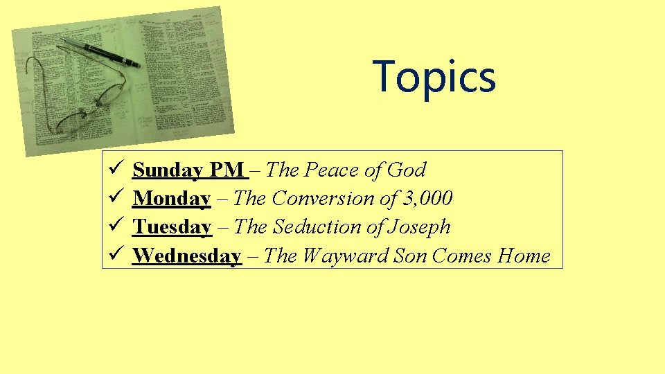 Topics ü ü Sunday PM – The Peace of God Monday – The Conversion