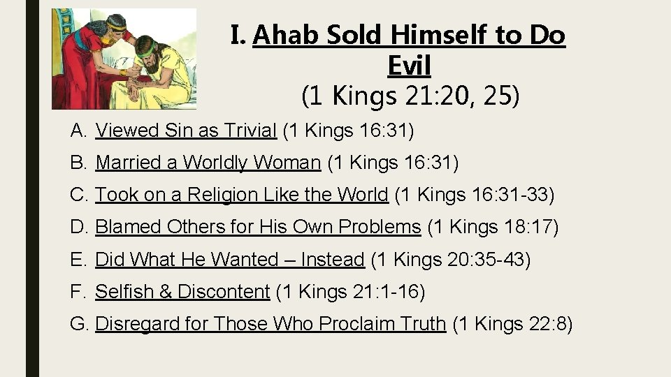 I. Ahab Sold Himself to Do Evil (1 Kings 21: 20, 25) A. Viewed
