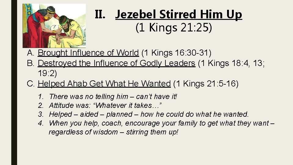 II. Jezebel Stirred Him Up (1 Kings 21: 25) A. Brought Influence of World