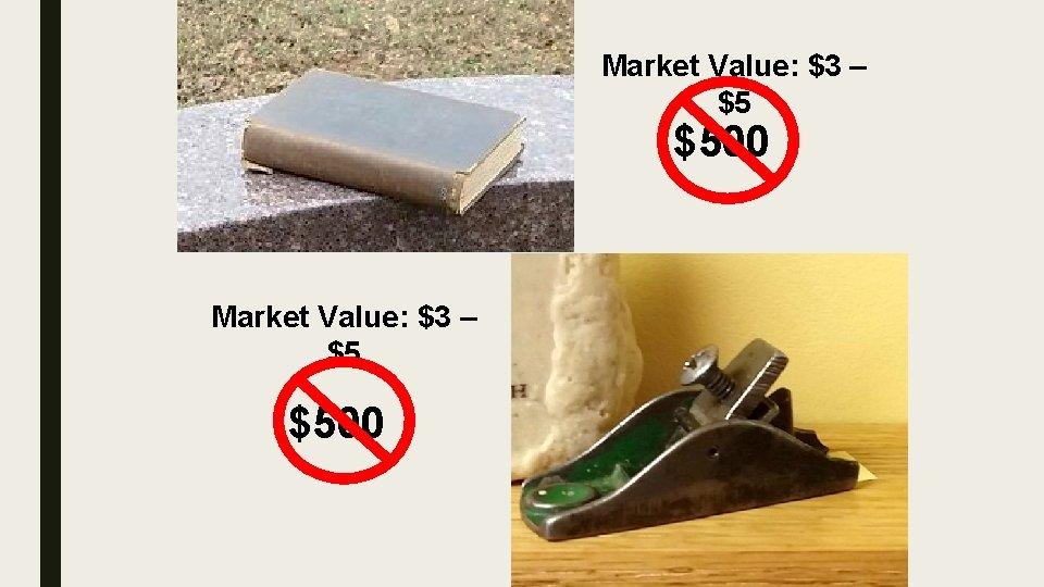 Market Value: $3 – $5 $500