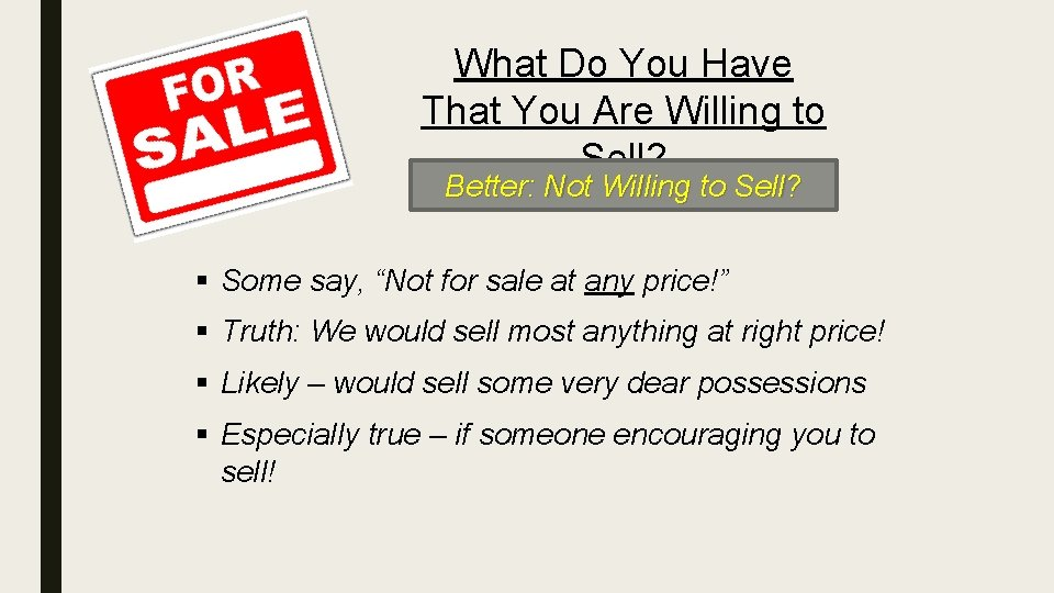 What Do You Have That You Are Willing to Sell? Better: Not Willing to