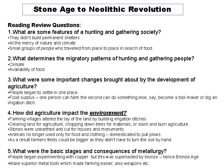 Stone Age to Neolithic Revolution Reading Review Questions: 1. What are some features of