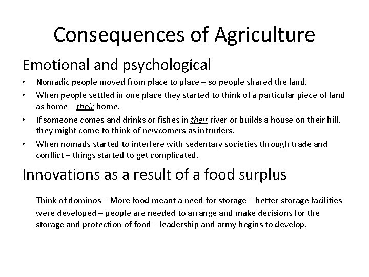 Consequences of Agriculture Emotional and psychological • • Nomadic people moved from place to