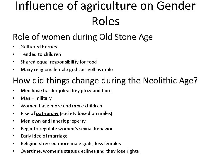 Influence of agriculture on Gender Roles Role of women during Old Stone Age •