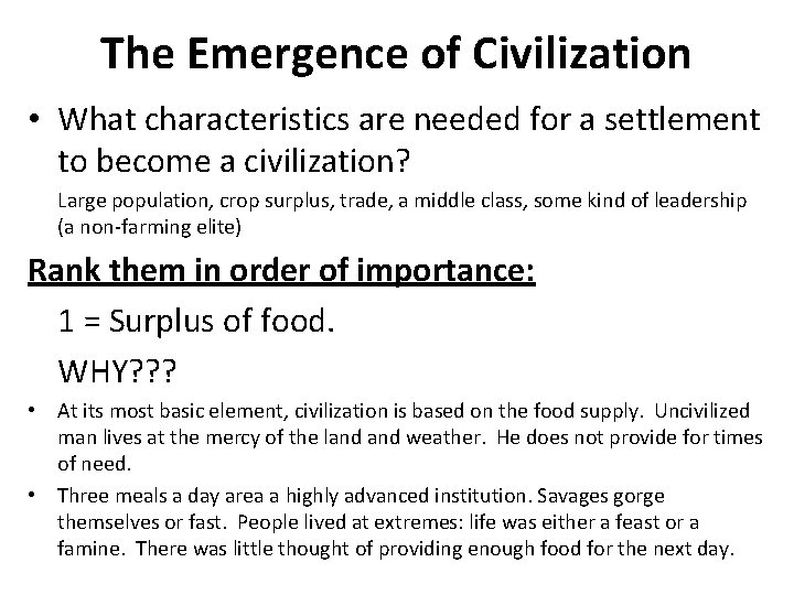 The Emergence of Civilization • What characteristics are needed for a settlement to become