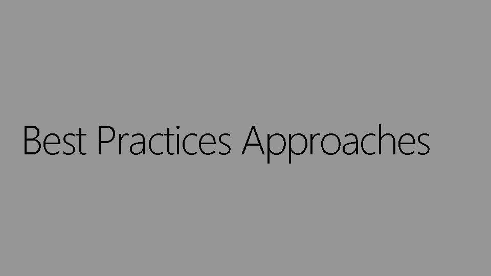 Best Practices Approaches