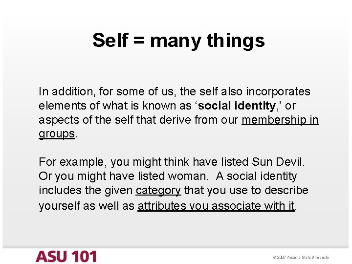 Self = many things In addition, for some of us, the self also incorporates