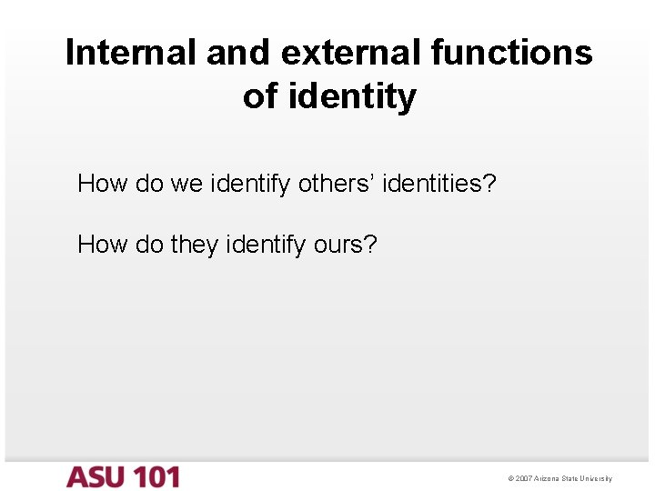 Internal and external functions of identity How do we identify others' identities? How do