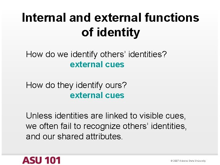 Internal and external functions of identity How do we identify others' identities? external cues