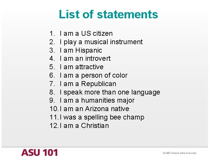 List of statements 1. I am a US citizen 2. I play a musical