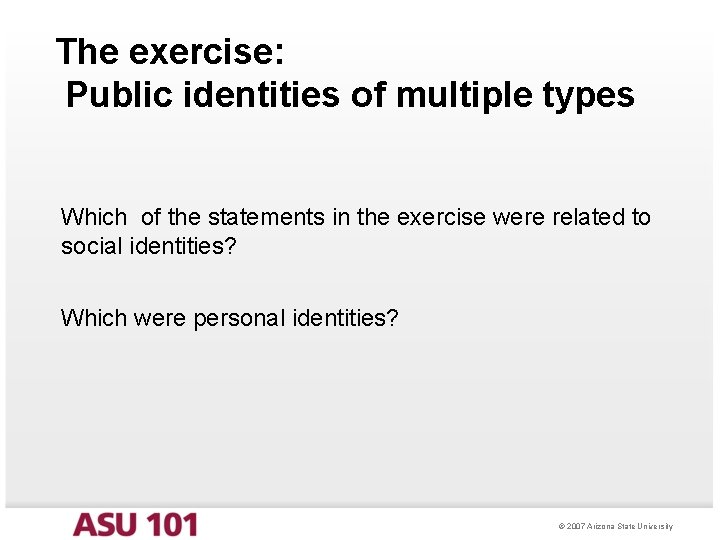 The exercise: Public identities of multiple types Which of the statements in the exercise