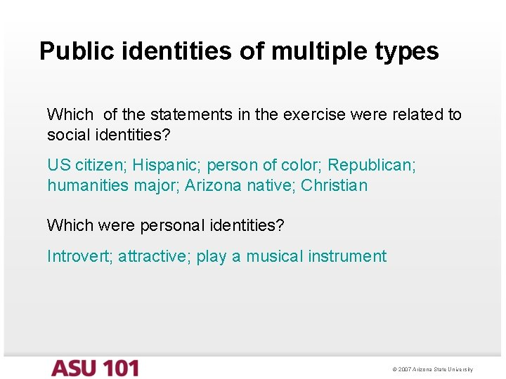 Public identities of multiple types Which of the statements in the exercise were related