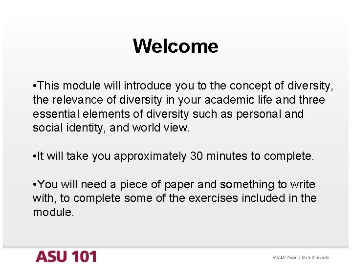 Welcome • This module will introduce you to the concept of diversity, the relevance