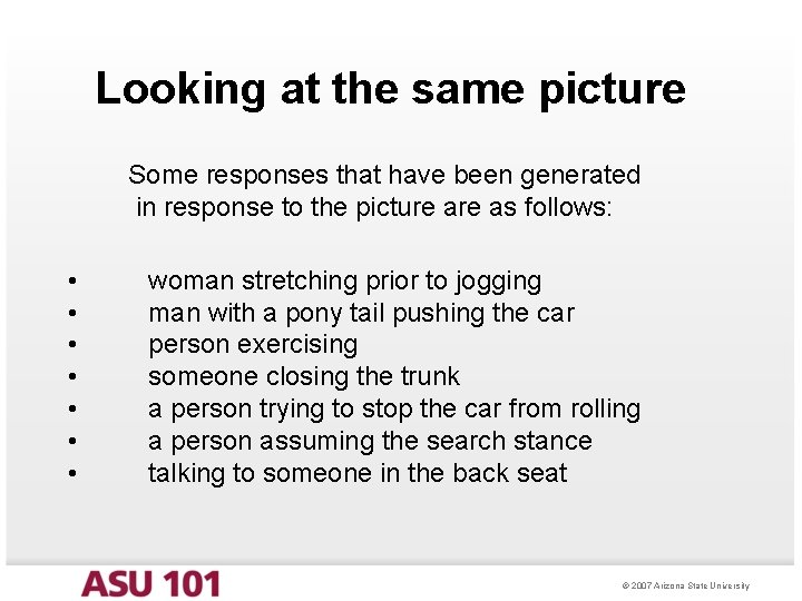Looking at the same picture Some responses that have been generated in response to