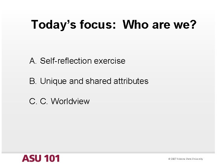 Today's focus: Who are we? A. Self-reflection exercise B. Unique and shared attributes C.