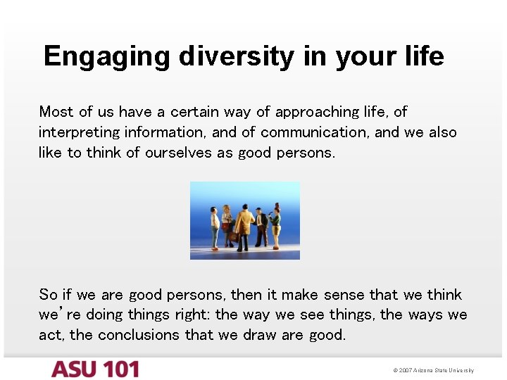 Engaging diversity in your life Most of us have a certain way of approaching