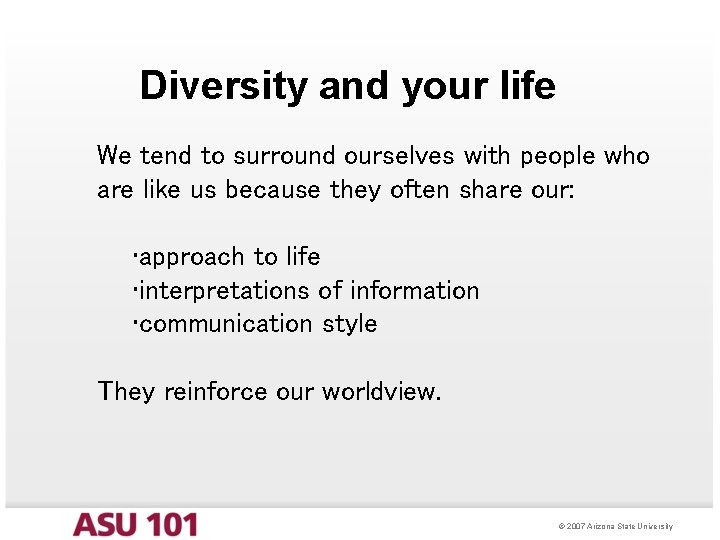 Diversity and your life We tend to surround ourselves with people who are like