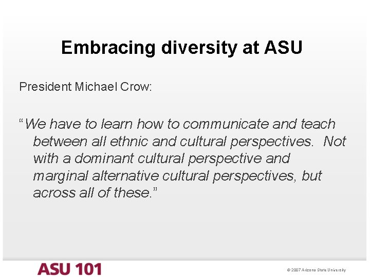 """Embracing diversity at ASU President Michael Crow: """"We have to learn how to communicate"""