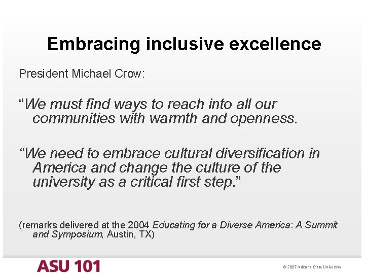 """Embracing inclusive excellence President Michael Crow: """"We must find ways to reach into all"""
