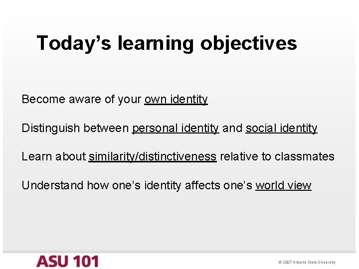 Today's learning objectives Become aware of your own identity Distinguish between personal identity and
