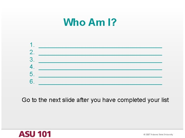 Who Am I? 1. 2. 3. 4. 5. 6. ____________________________________ ____________________________________ Go to the
