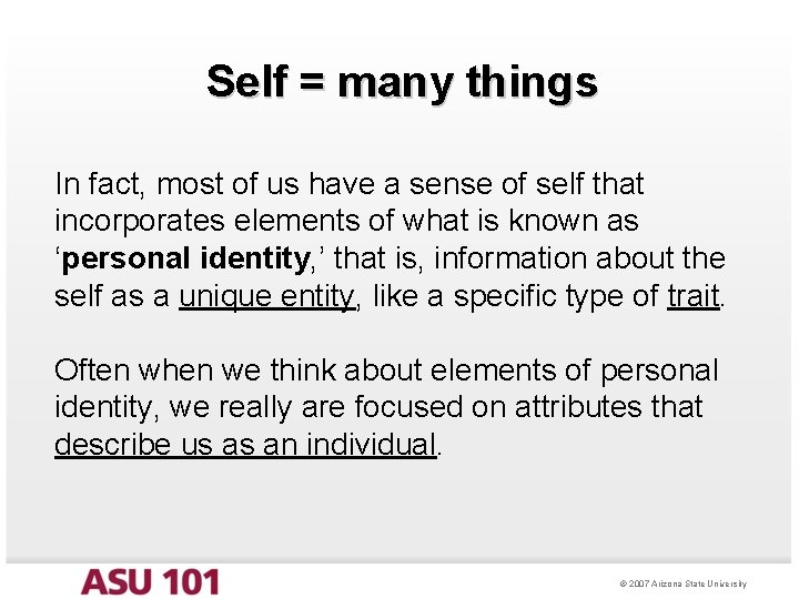 Self = many things In fact, most of us have a sense of self