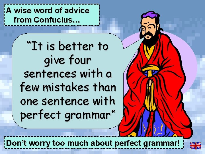 """A wise word of advice from Confucius… """"It is better to give four sentences"""