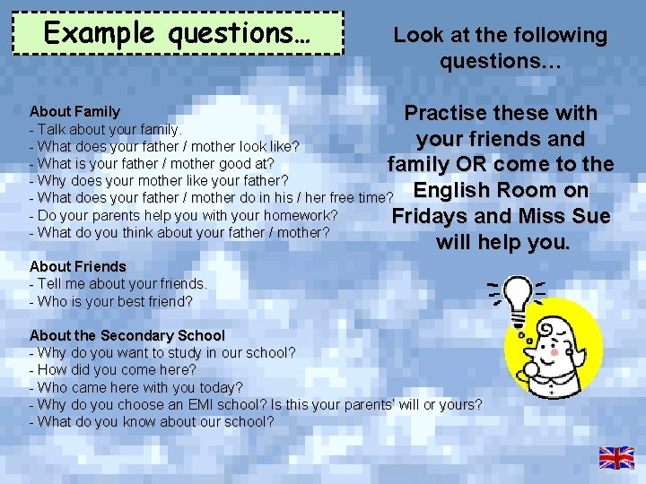 Example questions… Look at the following questions… About Family Practise these with Talk about