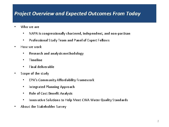 Project Overview and Expected Outcomes From Today • • Who we are • NAPA