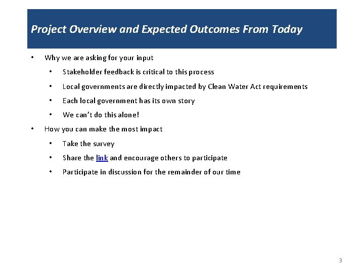 Project Overview and Expected Outcomes From Today • • Why we are asking for