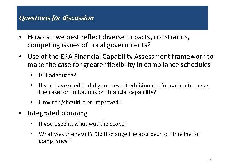 Questions for discussion • How can we best reflect diverse impacts, constraints, competing issues