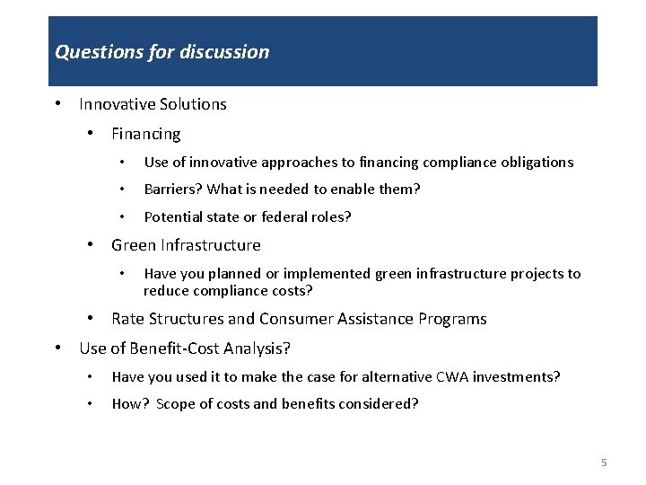 Questions for discussion • Innovative Solutions • Financing • Use of innovative approaches to