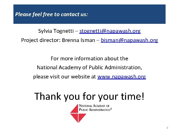 Please feel free to contact us: Sylvia Tognetti – stognetti@napawash. org Project director: Brenna