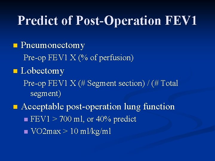 Predict of Post-Operation FEV 1 n Pneumonectomy Pre-op FEV 1 X (% of perfusion)