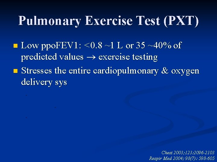 Pulmonary Exercise Test (PXT) Low ppo. FEV 1: <0. 8 ~1 L or 35