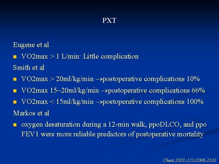 PXT. Eugene et al. n VO 2 max > 1 L/min: Little complication Smith
