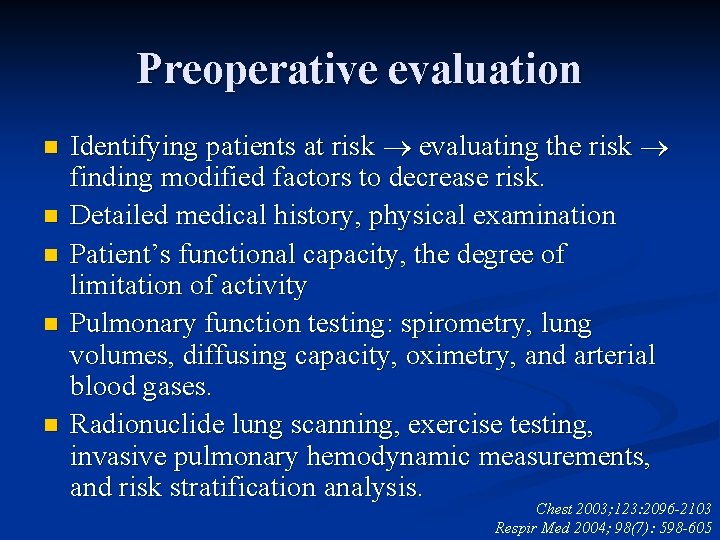 Preoperative evaluation n n Identifying patients at risk evaluating the risk finding modified factors