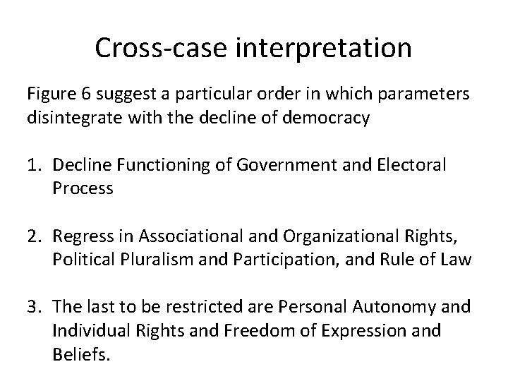 Cross-case interpretation Figure 6 suggest a particular order in which parameters disintegrate with the
