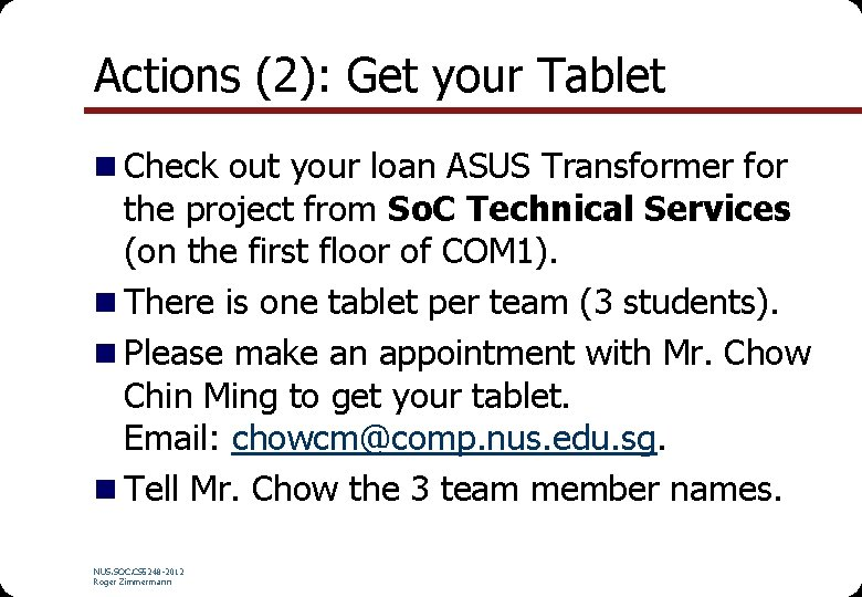 Actions (2): Get your Tablet n Check out your loan ASUS Transformer for the