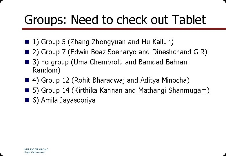 Groups: Need to check out Tablet n 1) Group 5 (Zhang Zhongyuan and Hu