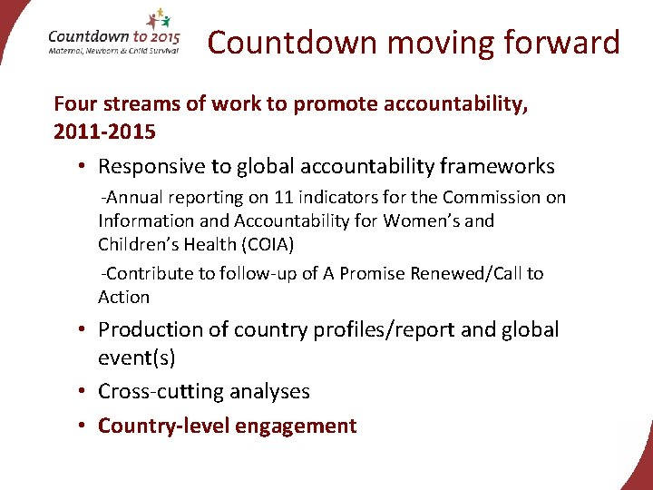 Countdown moving forward Four streams of work to promote accountability, 2011 -2015 • Responsive